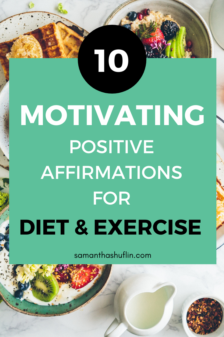Motivating Affirmations for Diet & Exercise