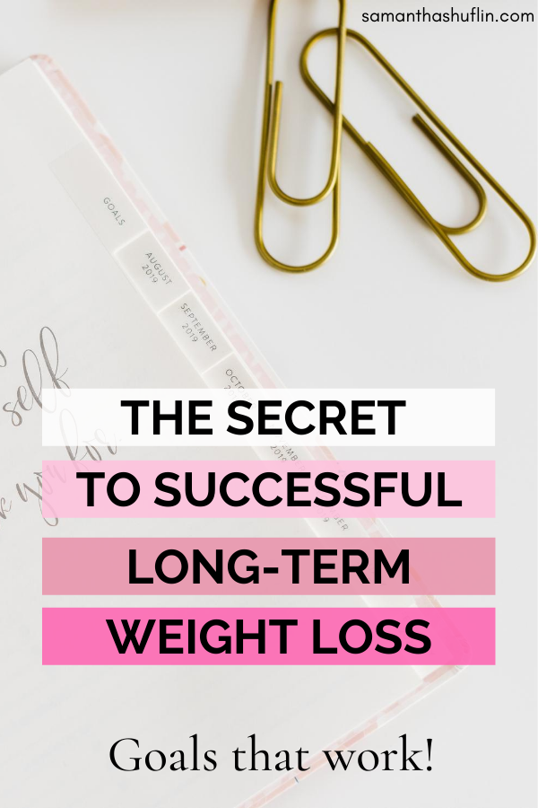 The Secret to Successful Weight Loss