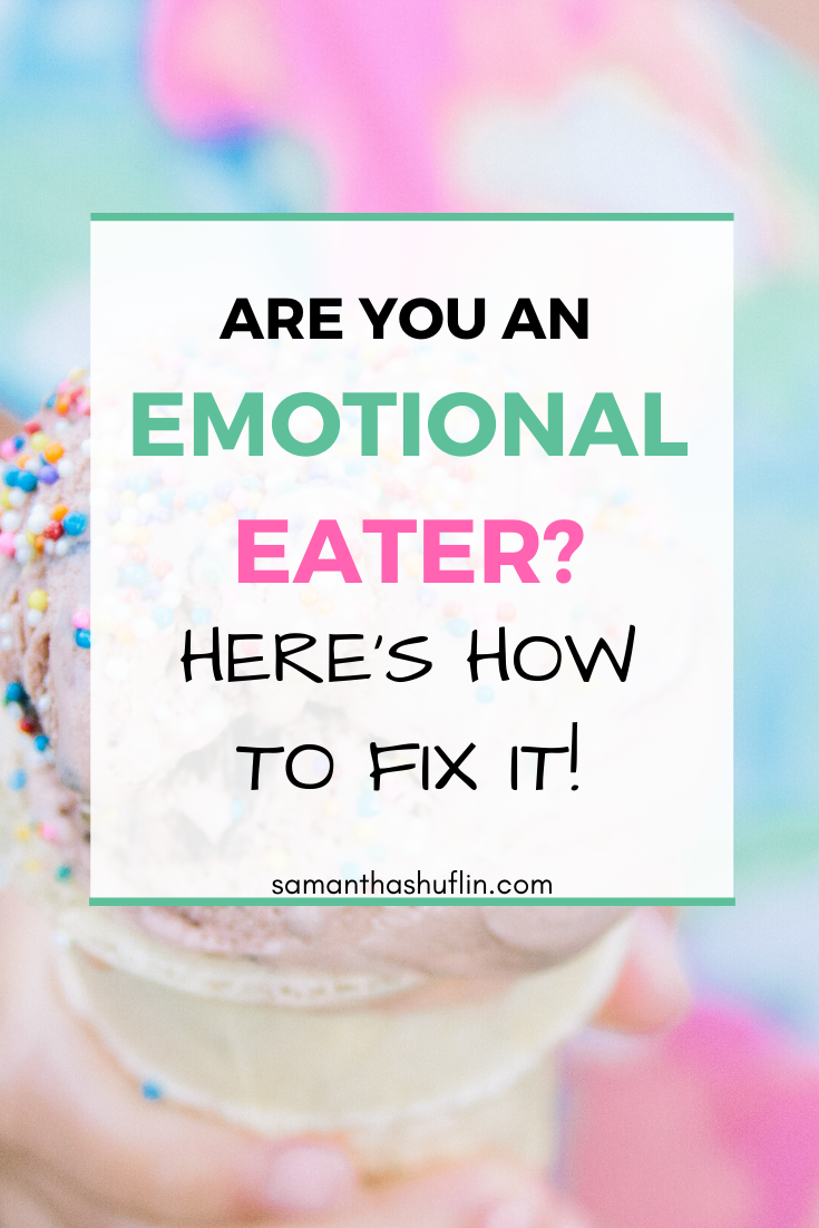 How to Fix Emotional Eating