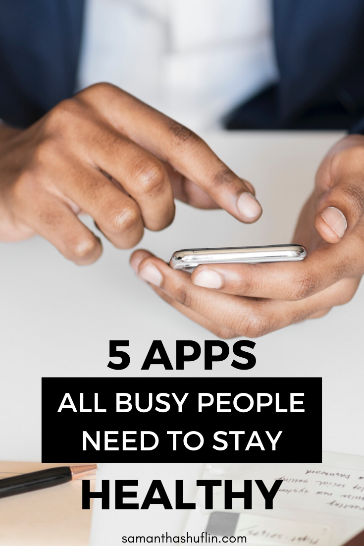 Mobile Apps Busy Peope Need to Stay Healthy