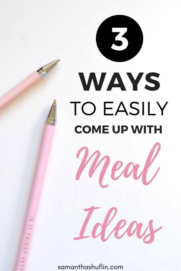 Easily Come Up with Meal Ideas