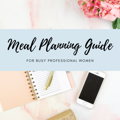 Meal Planning Guide for Busy Professional Women