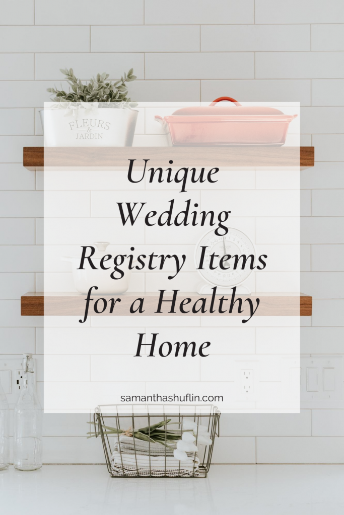 Unique Wedding Registry Items for a Healthy Home