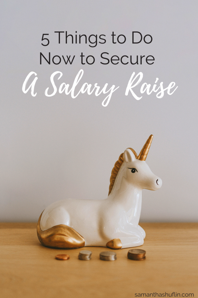 5 Things to Do Now to Secure A Salary Raise