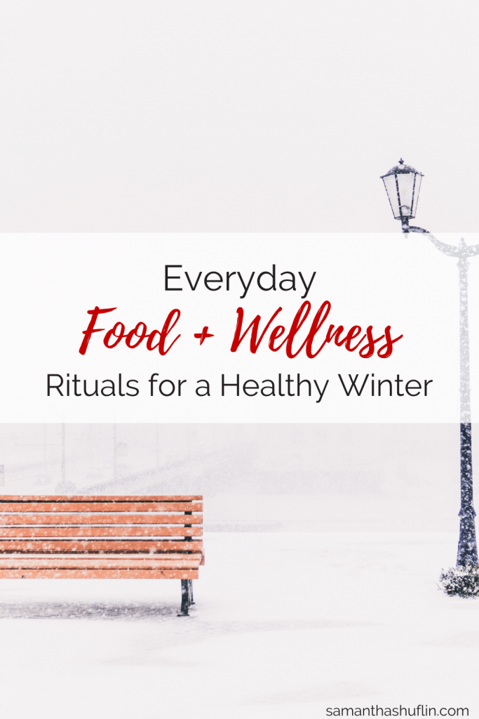 Food and Wellness Rituals for a Healthy Winter